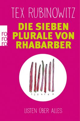Die sieben Plurale von Rhabarber - Tex Rubinowitz |