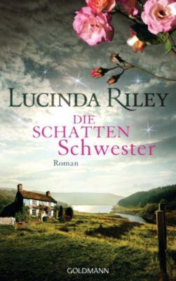 Die sieben Schwestern: Die Schattenschwester, Lucinda Riley
