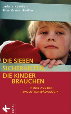 Die sieben Sicherheiten, die Kinder brauchen, Ludwig Koneberg, Silke Gramer-Rottler