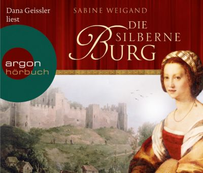 Die silberne Burg, 6 Audio-CDs, Sabine Weigand