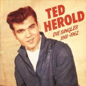 Die Singles 1961-62, Ted Herold