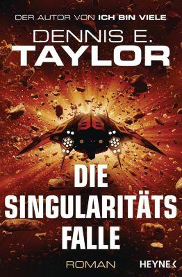 Die Singularitätsfalle - Dennis E. Taylor |