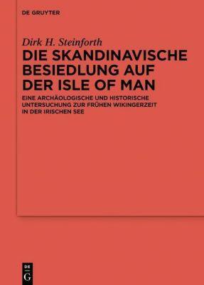 Die skandinavische Besiedlung auf der Isle of Man, Dirk Steinforth