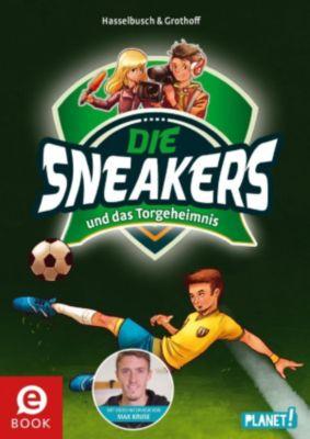 Die Sneakers: und das Torgeheimnis, Birgit Hasselbusch, Stefan Grothoff