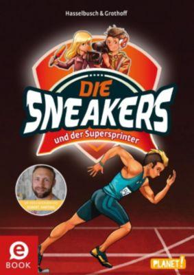 Die Sneakers: und der Supersprinter, Birgit Hasselbusch, Stefan Grothoff