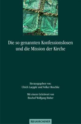 Die so genannten Konfessionslosen und die Mission der Kirche