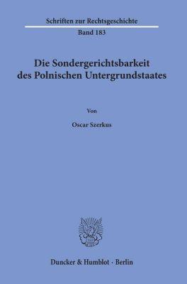 Die Sondergerichtsbarkeit des Polnischen Untergrundstaates. - Oscar Szerkus pdf epub