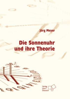 Die Sonnenuhr und ihre Theorie (PDF), Jörg Meyer