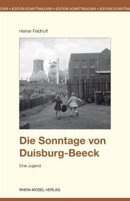 Die Sonntage von Duisburg-Beeck - Heiner Feldhoff |