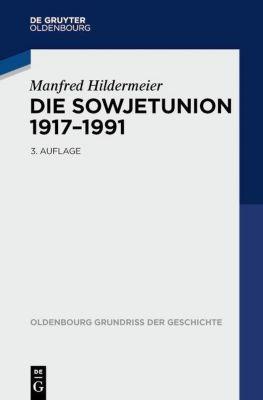 Die Sowjetunion 1917-1991, Manfred Hildermeier