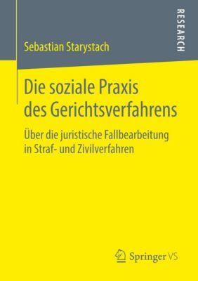 Die soziale Praxis des Gerichtsverfahrens, Sebastian Starystach