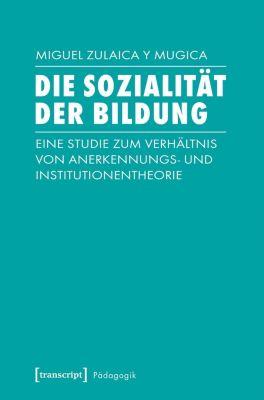 Die Sozialität der Bildung - Miguel Zulaica y Mugica |