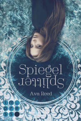 Die Spiegel-Saga: Spiegelsplitter (Die Spiegel-Saga 1), Ava Reed