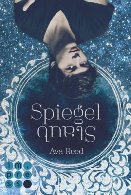 Die Spiegel-Saga: Spiegelstaub (Die Spiegel-Saga 2), Ava Reed
