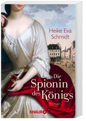 Die Spionin des Königs, Heike E. Schmidt