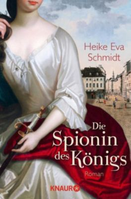 Die Spionin des Königs, Heike Eva Schmidt