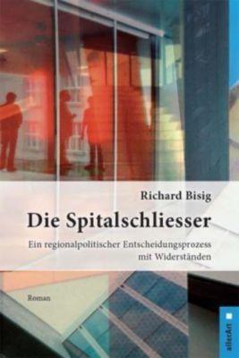 Die Spitalschliesser - Richard Bisig |