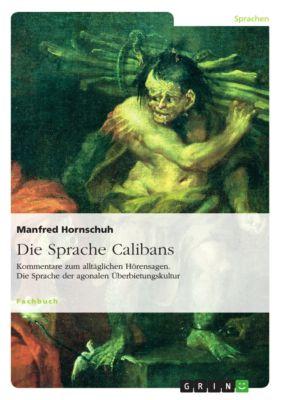 Die Sprache Calibans, Manfred Hornschuh