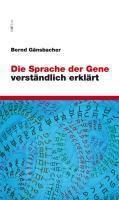 Die Sprache der Gene verständlich erklärt, Bernd Gänsbacher