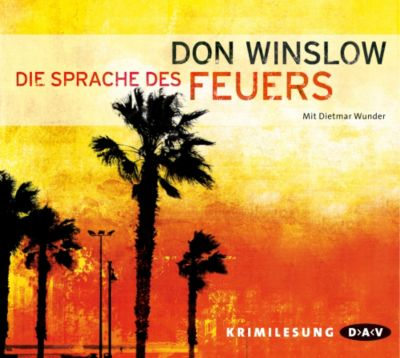 Die Sprache des Feuers, 6 Audio-CDs, Don Winslow