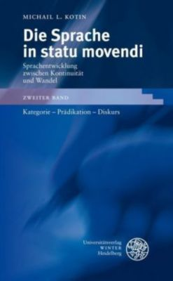 Die Sprache in statu movendi: Bd.2 Die Sprache in statu movendi, Michail L. Kotin