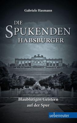 Die spukenden Habsburger, Gabriele Hasmann