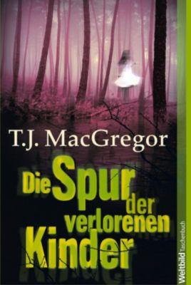 Die Spur der verlorenen Kinder, T. J. MacGregor