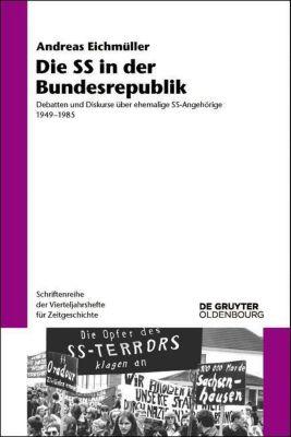 Die SS in der Bundesrepublik, Andreas Eichmüller