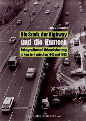 Die Stadt, der Highway und die Kamera, Jutta von Zitzewitz