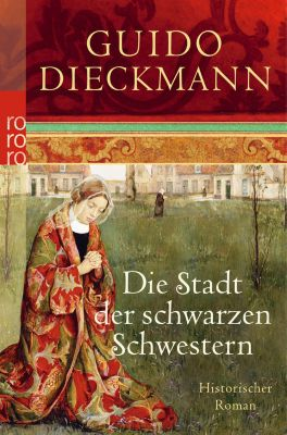 Die Stadt der schwarzen Schwestern - Guido Dieckmann  