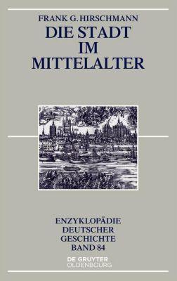 Die Stadt im Mittelalter, Frank G. Hirschmann