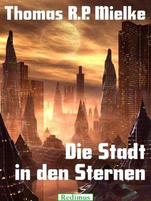 Die Stadt in den Sternen, Thomas R. P. Mielke