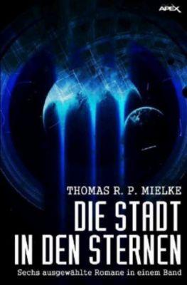 DIE STADT IN DEN STERNEN - Thomas R. P. Mielke |