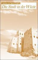 Die Stadt in der Wüste, Antoine de Saint-Exupéry