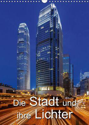 Die Stadt und ihre Lichter (Wandkalender 2019 DIN A3 hoch), Thomas Klinder