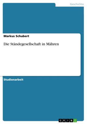 Die Ständegesellschaft in Mähren, Markus Schubert