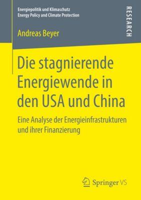 Die stagnierende Energiewende in den USA und China, Andreas Beyer