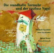 Die standhafte Turmuhr und der rastlose Vogel, Mahdocht Kaschkuli, Amin Hasanzadeh