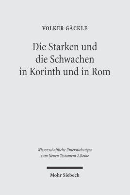 Die Starken und die Schwachen in Korinth und in Rom, Volker Gäckle