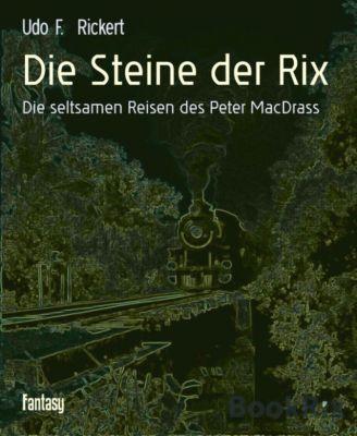 Die Steine der Rix, Udo F. Rickert