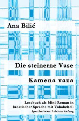 Die steinerne Vase / Kamena vaza, Ana Bilic