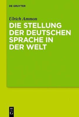 Die Stellung der deutschen Sprache in der Welt, Ulrich Ammon