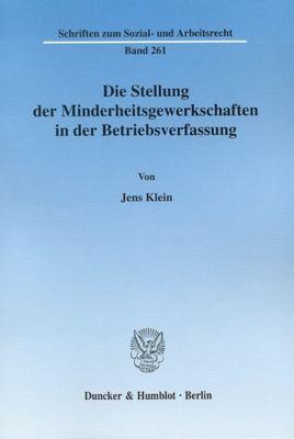 Die Stellung der Minderheitsgewerkschaften in der Betriebsverfassung, Jens Klein