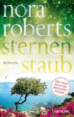 Die Sternen-Trilogie: Sternenstaub, Nora Roberts