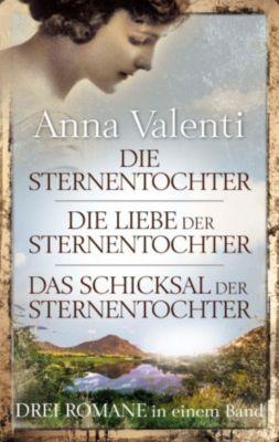 Die Sternentochter - Die Liebe der Sternentochter - Das Schicksal der Sternentochter, Anna Valenti