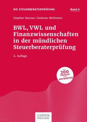 Die Steuerberaterprüfung: BWL, VWL und Finanzwissenschaften in der mündlichen Steuerberaterprüfung, Stephan Bannas, Andreas Wellmann