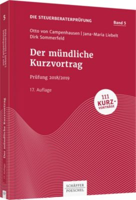 Die Steuerberaterprüfung: Der mündliche Kurzvortrag, Jana-Maria Liebelt, Dirk Sommerfeld, Otto Campenhausen