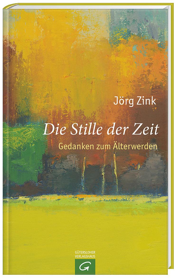 Die Stille Der Zeit Buch Von Jörg Zink Versandkostenfrei Bei