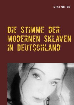 Die Stimme der modernen Sklaven in Deutschland, Silvia Walther