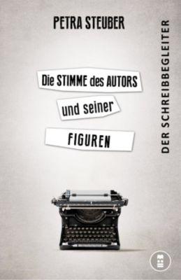 Die Stimme des Autors und seiner Figuren, Petra Steuber